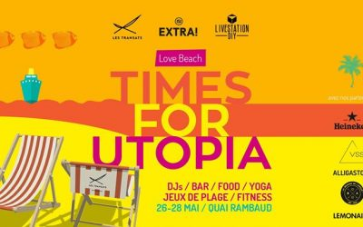Extra! Nuits sonores : Love Beach 2017 – Times for Utopia
